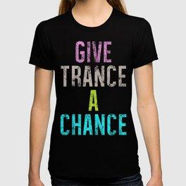 Give Trance A Chance (joy) T-shirt