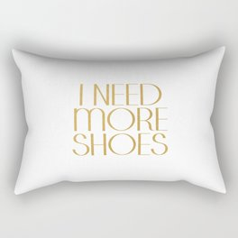 Fashion Poster Gift Women For Her I Need More Shoes Shoes Quote Gold Quote Fashionista Gift Idea Rectangular Pillow