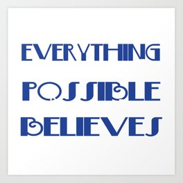 A perfect gift for Believers Faithful Everything is Pssible For One Who Believes T-shirt Design Art Print
