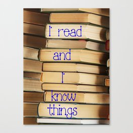 Reading Makes You Know Things Canvas Print