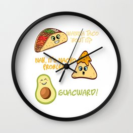 """Perfect Gift For Any Tacos Lovers """"Wanna Taco 'Bout It? Nah, It's Nacho Problem! Guacward"""" T-shirt Wall Clock"""