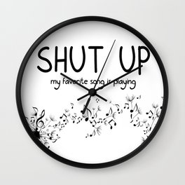 shut up. my favorite song is playing. Wall Clock