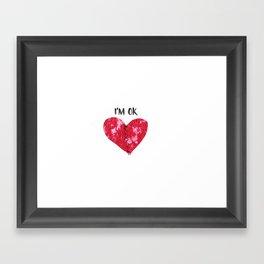 I´m Ok Framed Art Print