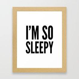 I'M SO SLEEPY Framed Art Print