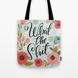 Pretty Sweary: What The Shit Tote Bag