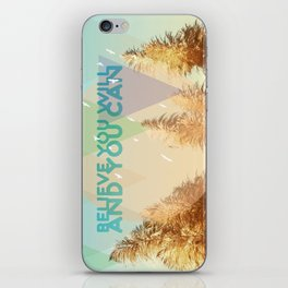 BELIEVE YOU WILL AND YOU CAN iPhone Skin
