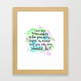 Can you remember who you were...? Framed Art Print