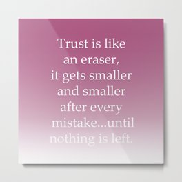 Trust Mistake Metal Print