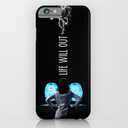 Life Will Out iPhone Case