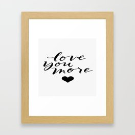 Love You More Heart Calligraphy Brushstroke Watercolor Typography Framed Art Print