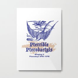 Pterrible Pterodactyls Metal Print