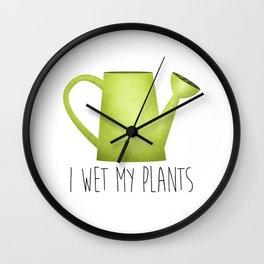 I Wet My Plants Wall Clock