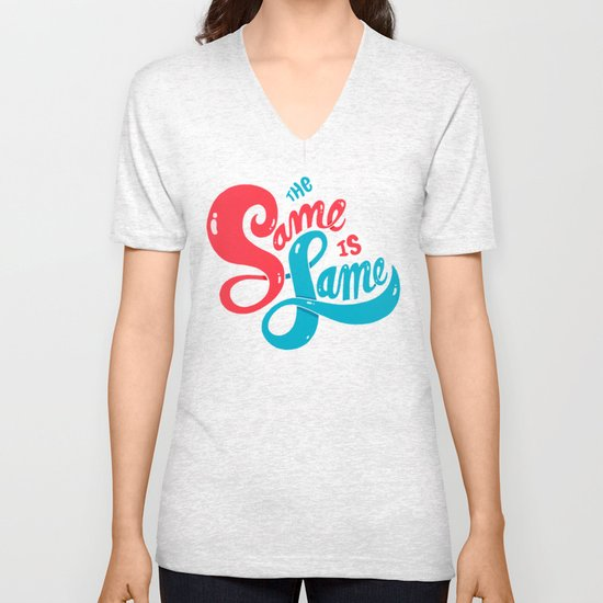 The Same is Lame Unisex V-Neck