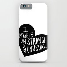 I, myself, am strange and unusual iPhone 6s Slim Case