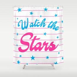 Watch The Stars, motivational, inspirational poster, Shower Curtain