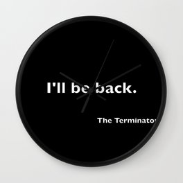 The Terminator quote Wall Clock