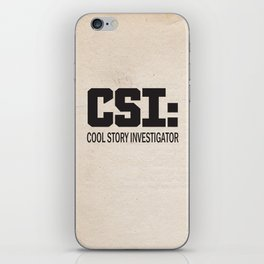 CSI: Cool Story Investigator iPhone Skin