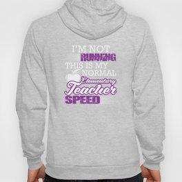 I'm Not Running This Is My Normal Teacher Speed T-Shirt Hoody
