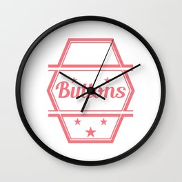 """""""Yes I know That's All These Buttons Are For"""" tee design. Makes a nice and unique gift too!  Wall Clock"""