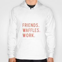 parks and rec Hoodies featuring PARKS AND REC FRIENDS WAFFLES WORK by comesatyoufast