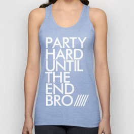 Party Hard Until The End Bro Unisex Tank Top