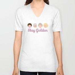 Stay Golden  (Golden Girls Inspired) Unisex V-Neck
