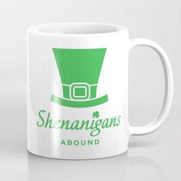 Shenanigans Abound Coffee Mug