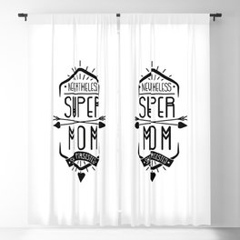 Nevertheless She Persisted Super Mom Blackout Curtain