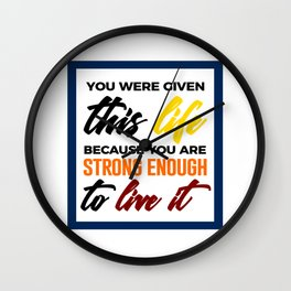 Strong Enough To Live Wall Clock