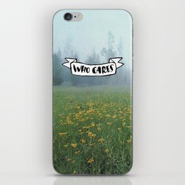 Who Cares iPhone Skin
