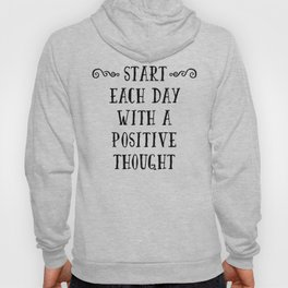 A Positive Thought Motivational Quote Hoody