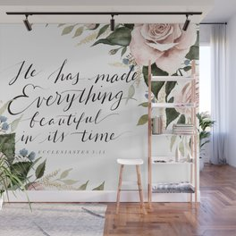 """""""He has made Everything beautiful in its time"""" Wall Mural"""