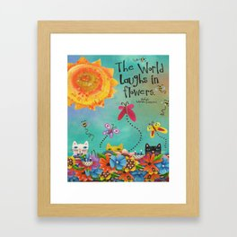 The World Laughs In Flowers Framed Art Print