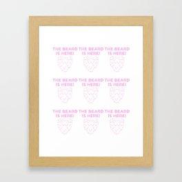 The Beard Is Here Framed Art Print