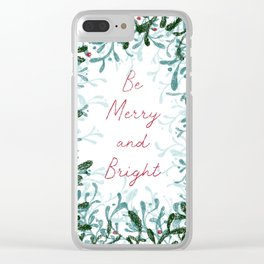 Be Merry and Bright - mistletoe design Clear iPhone Case