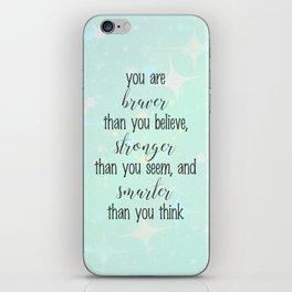 Braver Stronger Smarter iPhone Skin
