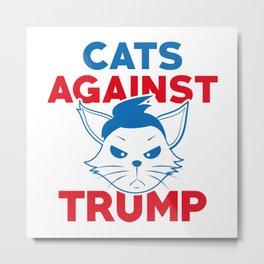 Cats Against Trump Metal Print
