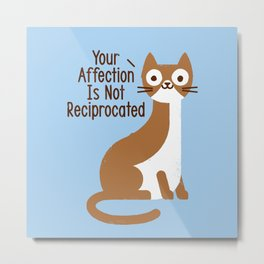 Right Back Cat You Metal Print