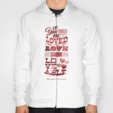 To Be Loved Hoody