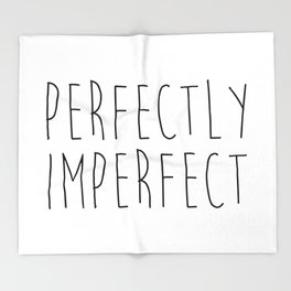 Perfectly Imperfect Funny Quote Throw Blanket