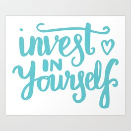 Quote Art - Invest in yourself Art Print
