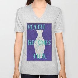 Death Becomes Her Unisex V-Neck