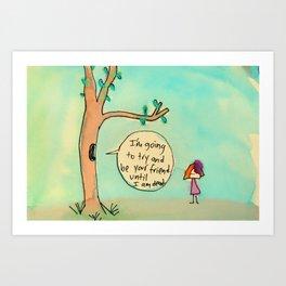 Be Your Friend Art Print