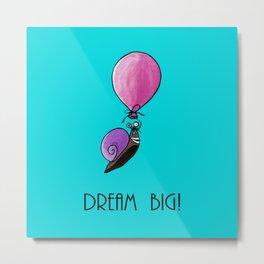 Dream big 2 Metal Print