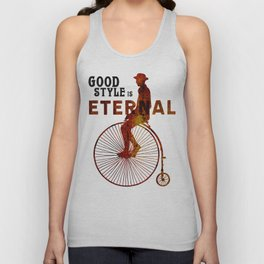 Good style is Eternal Unisex Tank Top
