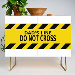 Dad's Line - Do not Cross Credenza