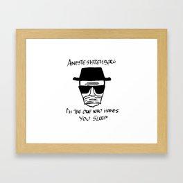 Heisenberg as an anesthesiologist Framed Art Print