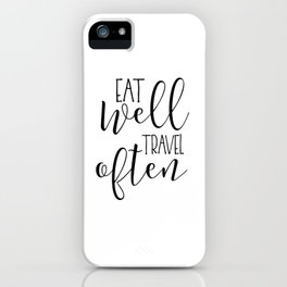 PRINTABLE Art, Eat Well Travel Often,Kitchen Sign,Kitchen Quote,Kitchen Wall Art,Travel Gifts,Home D iPhone Case