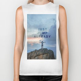 Just Jump Already Biker Tank