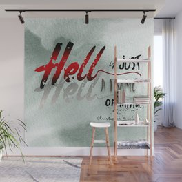 Hell is Just a Frame of Mind Wall Mural
